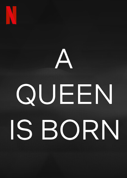 A Queen Is Born