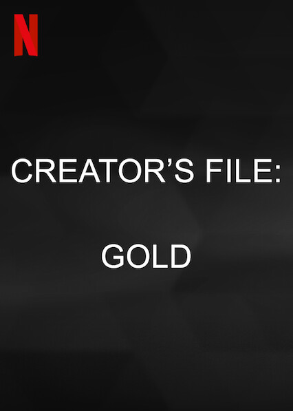 Creator's File: GOLD