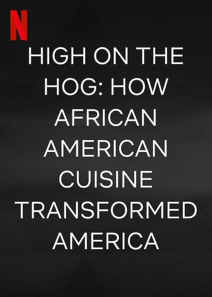 High on the Hog: How African American Cuisine Transformed America