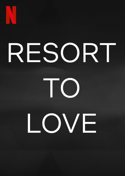Resort To Love