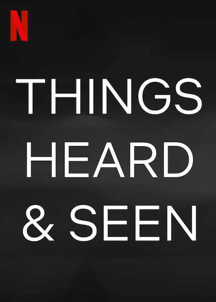 Things Heard & Seen