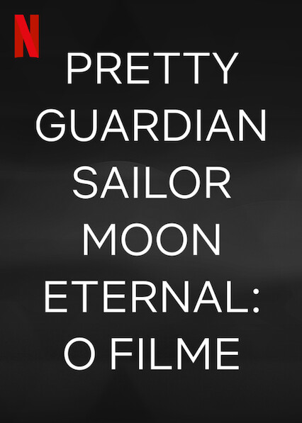 Pretty Guardian Sailor Moon Eternal: O Filme