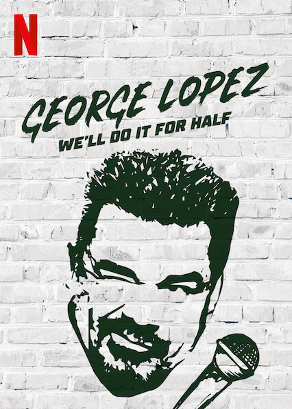 george-lopez-well-do-it-for-half